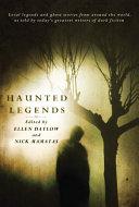 Haunted Legends by Ellen Datlow
