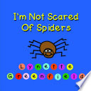 I m Not Scared Of Spiders