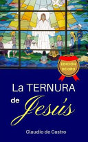 La Ternura De Jess The Tenderness Of Jesus