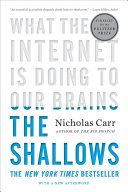 The Shallows: What The Internet Is Doing To Our Brains : carr has written a silent...