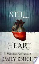 Still Heart  Worlds Apart Vampire Romance  Book Two