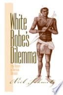 White Robe's Dilemma