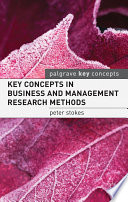 Key Concepts in Business and Management Research Methods Terms Needed For A Thorough Understanding Of