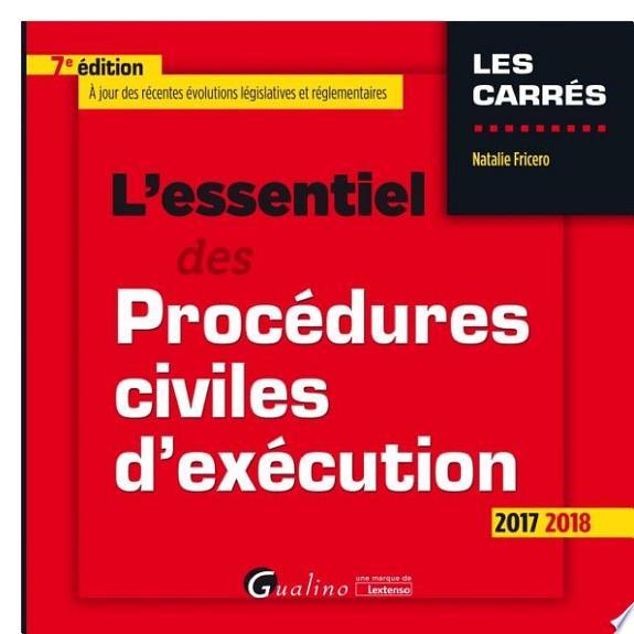 L'essentiel des procédures civiles d'exécution / Natalie Fricero.- Issy-les-Moulineaux : Gualino, une marque de Lextenso , DL 2017