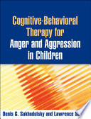 Cognitive Behavioral Therapy for Anger and Aggression in Children
