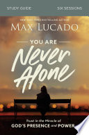 You Are Never Alone Study Guide