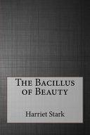 The Bacillus of Beauty