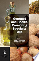 Gourmet and Health Promoting Specialty Oils
