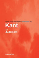 Routledge Philosophy GuideBook to Kant on Judgment