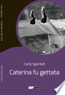 Caterina fu gettata