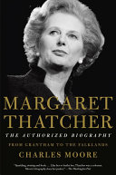 Margaret Thatcher  From Grantham to the Falklands