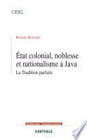 Etat colonial  noblesse et nationalisme    Java