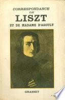 Correspondance de Liszt et de Madame d Agoult 1833 1940