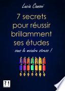 Sept secrets pour r  ussir brillamment ses   tudes sans le moindre stress