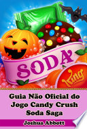 Guia N  o Oficial do Jogo Candy Crush Soda Saga