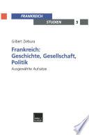 Frankreich: Geschichte, Gesellschaft, Politik