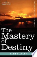 The Mastery of Destiny