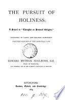 The pursuit of holiness  a sequel to  Thoughts on personal religion