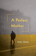 A Perfect Mother Book PDF