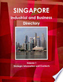 Singapore Industrial and Business Directory Volume 1 Strategic Information and Contacts