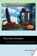 This Is Not a President This Is Not A President Diane
