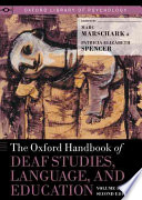 The Oxford Handbook of Deaf Studies  Language  and Education  Volume 1  Second Edition