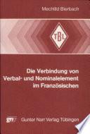 Die Verbindung von Verbal  und Nominalelement im Franz  sischen