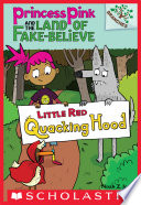 Little Red Quacking Hood: A Branches Book (Princess Pink and the Land of Fake-Believe #2) by Noah Z. Jones