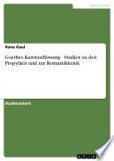 Goethes Kunstauffassung - Studien zu den Propyläen und zur Romantikkritik