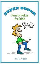 Super Duper Funny Jokes for Kids