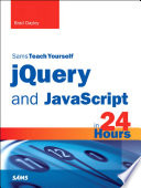 Sams Teach Yourself Jquery And Javascript In 24 Hours