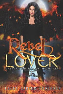 Rebel Lover : to have her soul tied to three...