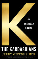 The Kardashians : comes a blockbuster unauthorized biography...