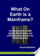 What On Earth is a Mainframe