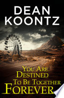 You Are Destined To Be Together Forever  an Odd Thomas short story