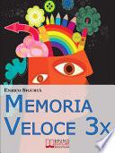 Memoria Veloce 3x  Tecniche ed Esercizi Pratici per Triplicare la Tua Memoria a Breve e a Lungo Termine   Ebook Italiano   Anteprima gratis