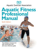 Aquatic Fitness Professional Manual-6th Edition