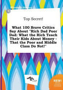 Top Secret  What 100 Brave Critics Say about Rich Dad Poor Dad