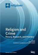 Religion and Crime: Theory, Research, and Practice