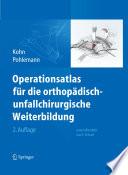 Operationsatlas f  r die orthop  disch unfallchirurgische Weiterbildung