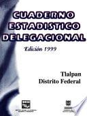 Tlalpan Distrito Federal Cuaderno Estad Stico Delegacional 1999
