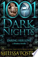 Daring Her Love  A Bradens Novella