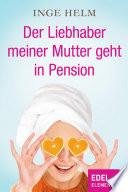 Der Liebhaber meiner Mutter geht in Pension