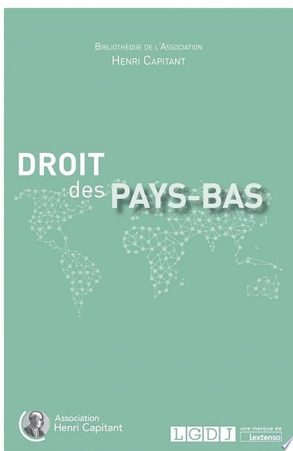 Droit des Pays-Bas / Diana Dankers-Hagenaars, direction scientifique.- Issy-les-Moulineaux : Librairie générale de droit et de jurisprudence, Lextenso éditions , DL 2017