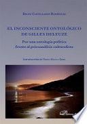 El Inconsciente Ontológico de Gilles Deleuze. Por una ontología política frente al psicoanálisis culturalista
