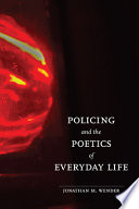 Policing and the Poetics of Everyday Life