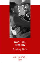 Want Me, Cowboy (Mills & Boon Desire) (Copper Ridge) : ...