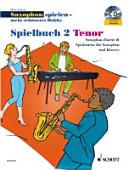 Saxophon spielen - Mein schönstes Hobby. Spielbuch 2. Tenor