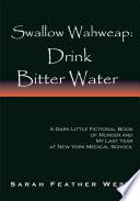Swallow Wahweap: Drink Bitter Water : ...