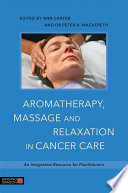 Aromatherapy  Massage and Relaxation in Cancer Care